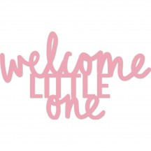 Kaisercraft Words - Welcome Little One Metal Universal Cutting Dies DD411