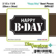 Die-Versions Happy Bday Universal Cutting Die - Sweet Phrases DVPH-007